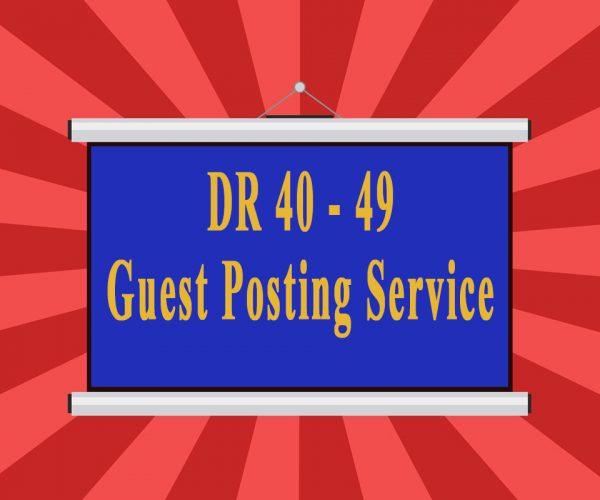 DR 40-49 Guest Posting Service