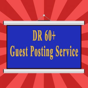 DR 60+ Guest Posting Service